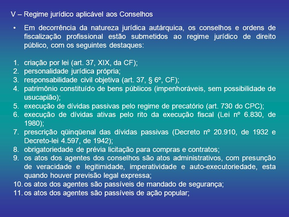 V – Regime jurídico aplicável aos Conselhos