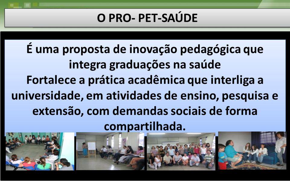 É uma proposta de inovação pedagógica que integra graduações na saúde