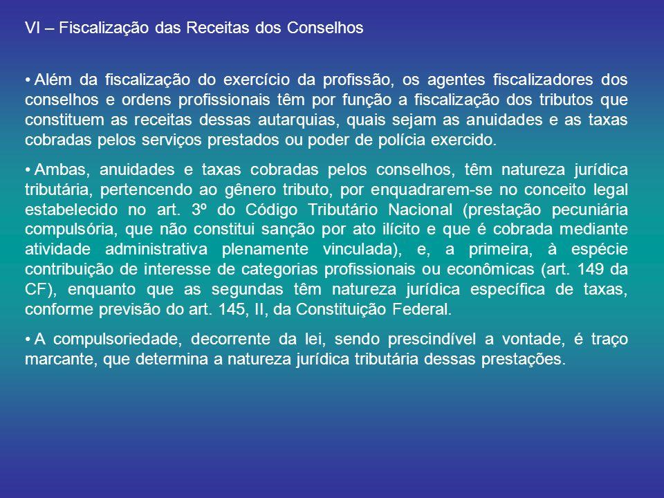 VI – Fiscalização das Receitas dos Conselhos