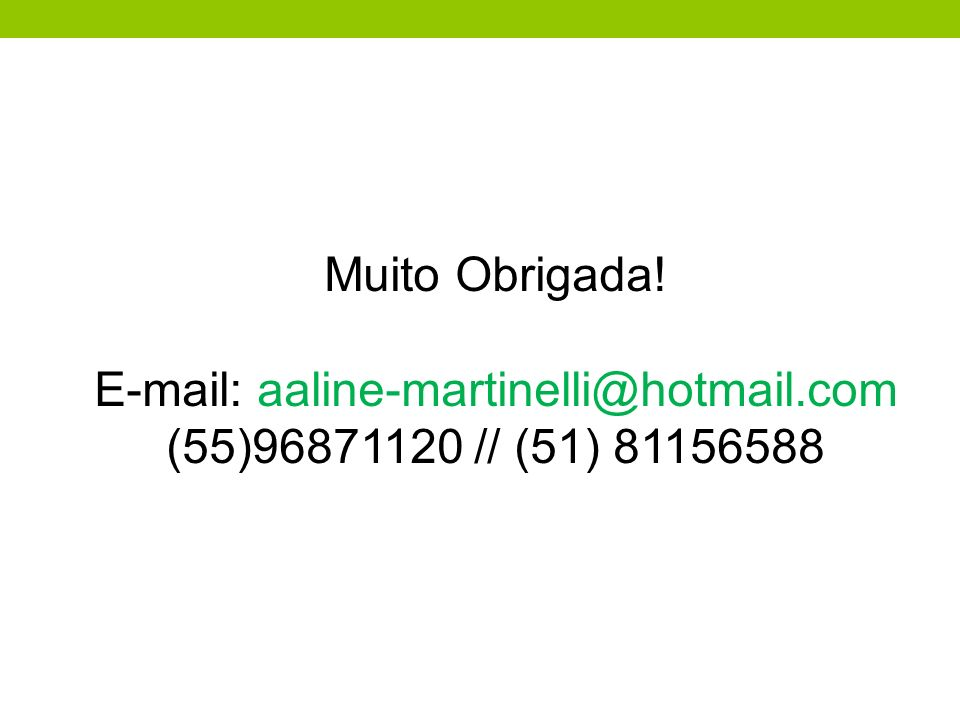 E-mail: aaline-martinelli@hotmail.com