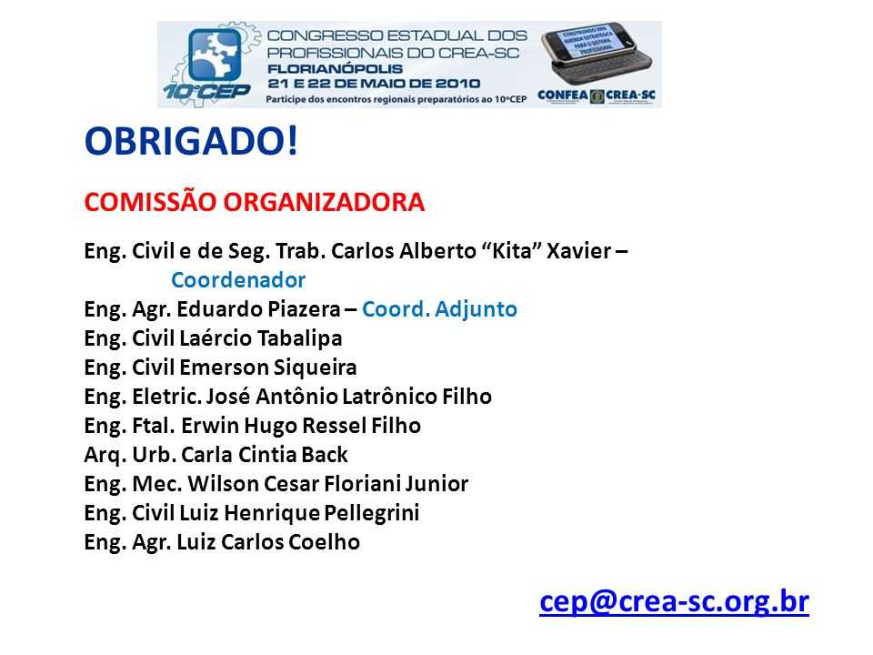 OBRIGADO! COMISSÃO ORGANIZADORA