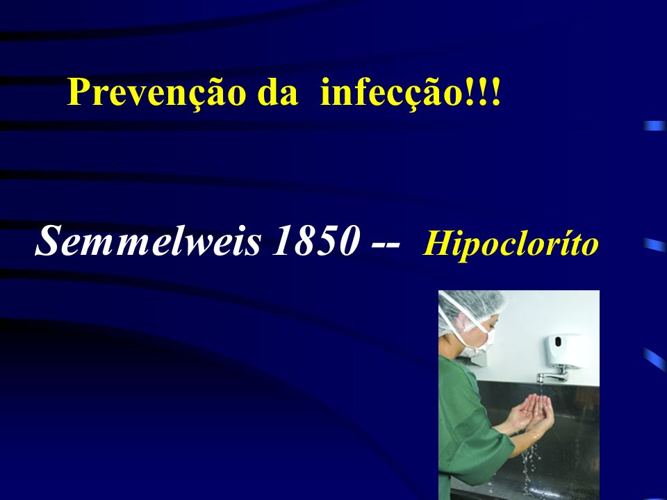 Semmelweis 1850 -- Hipocloríto
