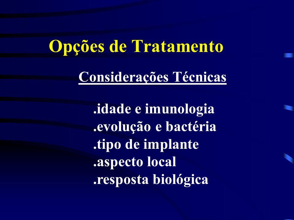 Opções de Tratamento Considerações Técnicas .idade e imunologia