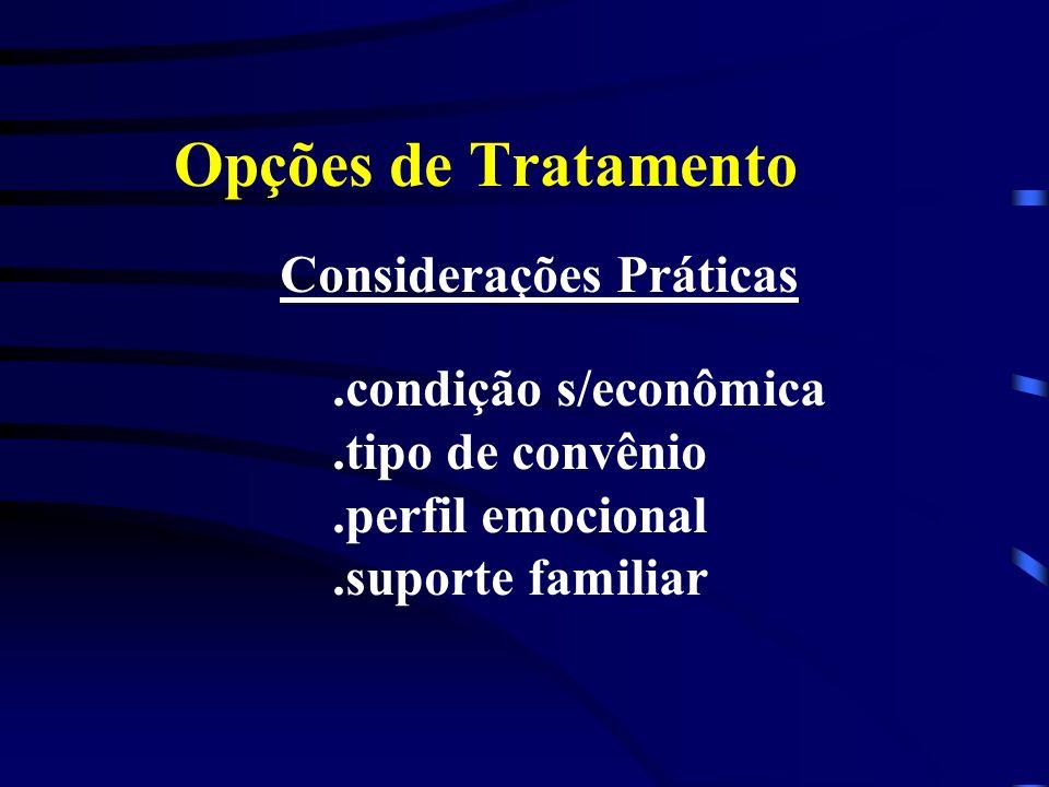 Opções de Tratamento Considerações Práticas .condição s/econômica