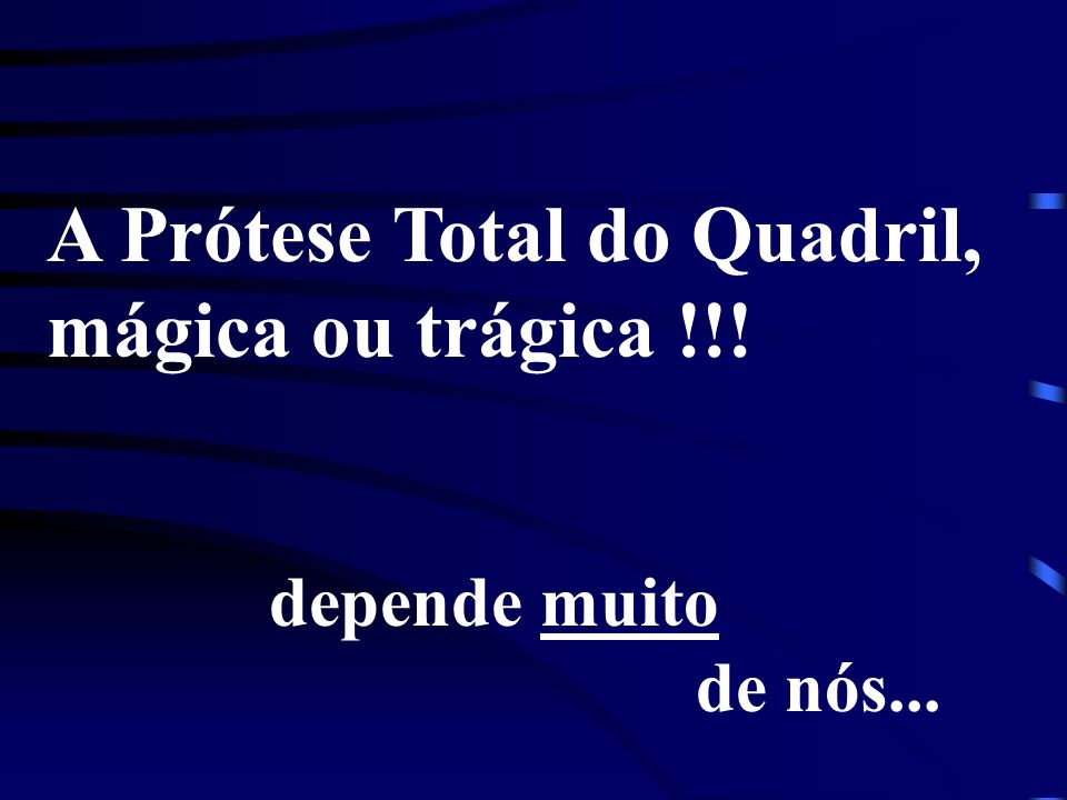 A Prótese Total do Quadril, mágica ou trágica !!!