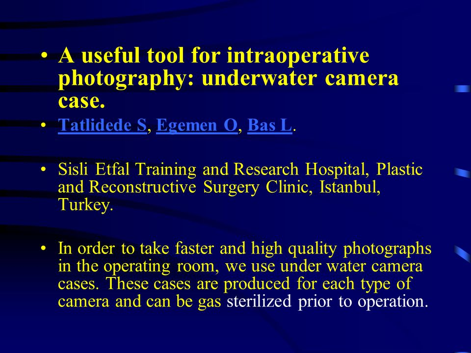 A useful tool for intraoperative photography: underwater camera case.