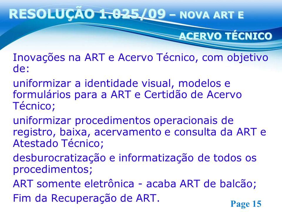 RESOLUÇÃO 1.025/09 – NOVA ART E ACERVO TÉCNICO. Inovações na ART e Acervo Técnico, com objetivo de: