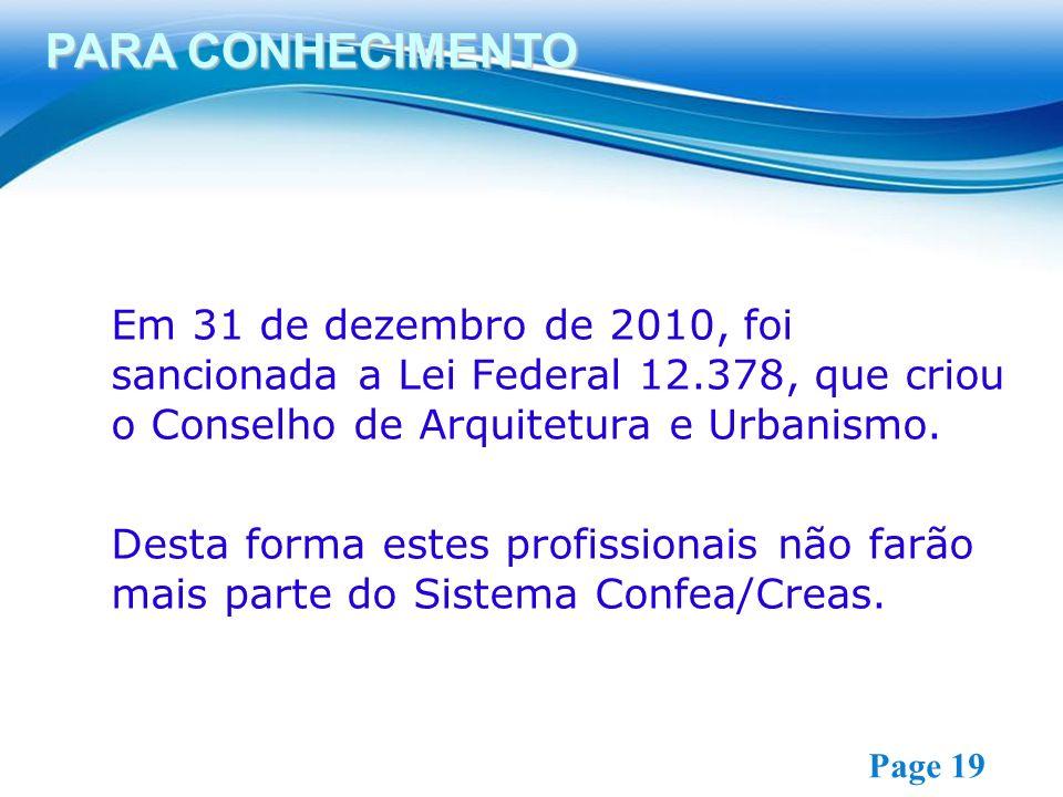 PARA CONHECIMENTO Em 31 de dezembro de 2010, foi sancionada a Lei Federal 12.378, que criou o Conselho de Arquitetura e Urbanismo.