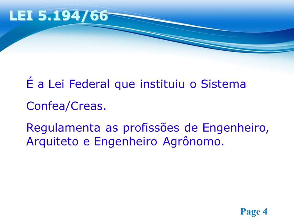 LEI 5.194/66 É a Lei Federal que instituiu o Sistema Confea/Creas.