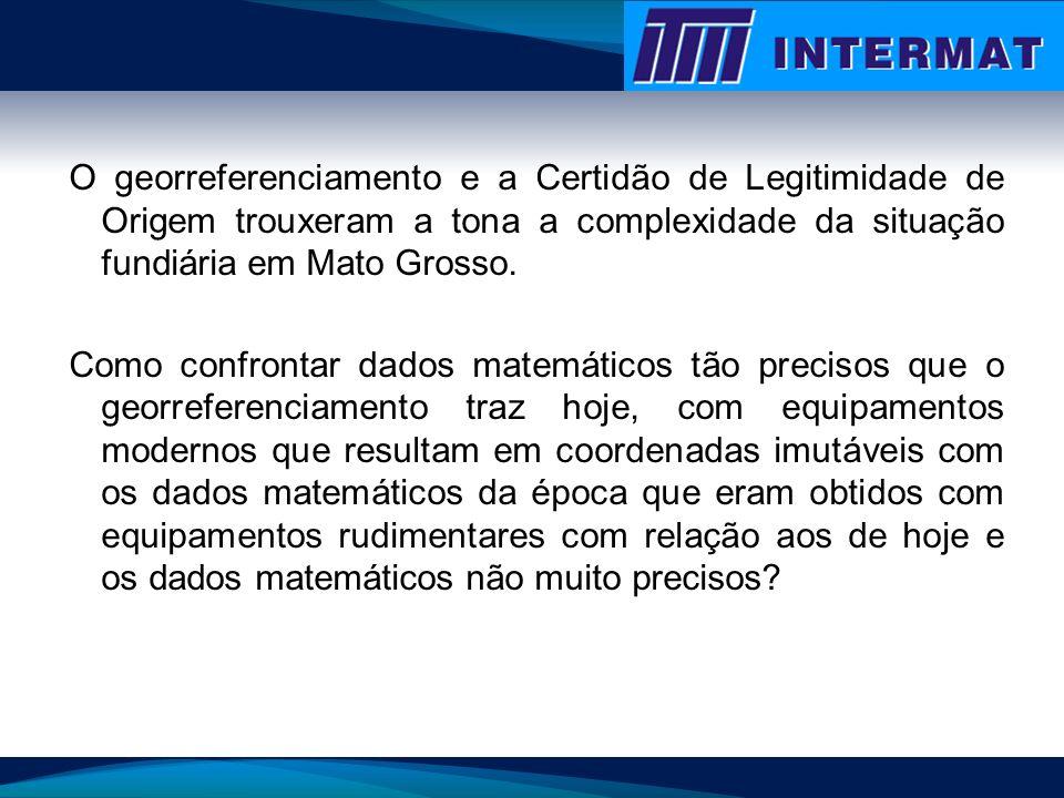 O georreferenciamento e a Certidão de Legitimidade de Origem trouxeram a tona a complexidade da situação fundiária em Mato Grosso.