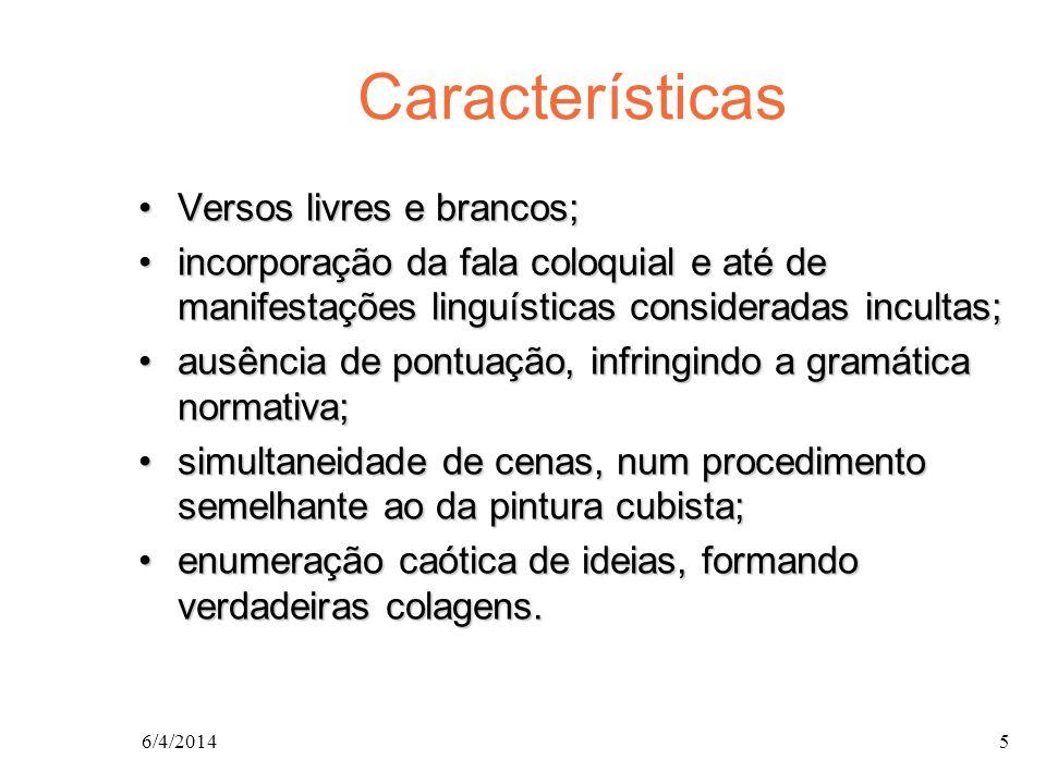 Características Versos livres e brancos;