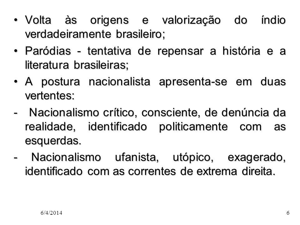 Volta às origens e valorização do índio verdadeiramente brasileiro;