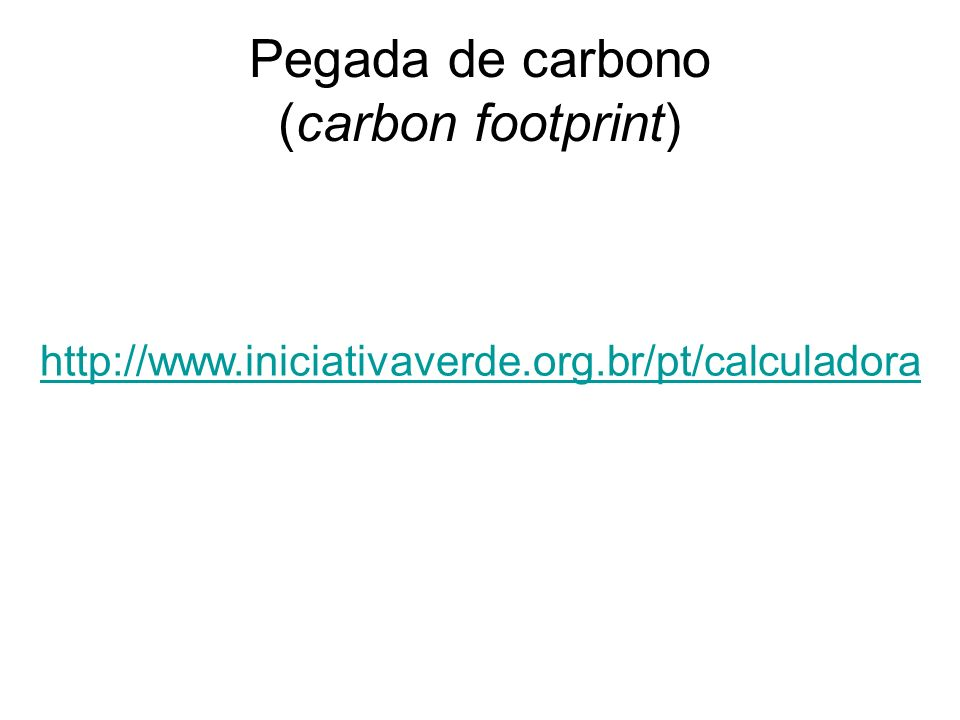 Pegada de carbono (carbon footprint)