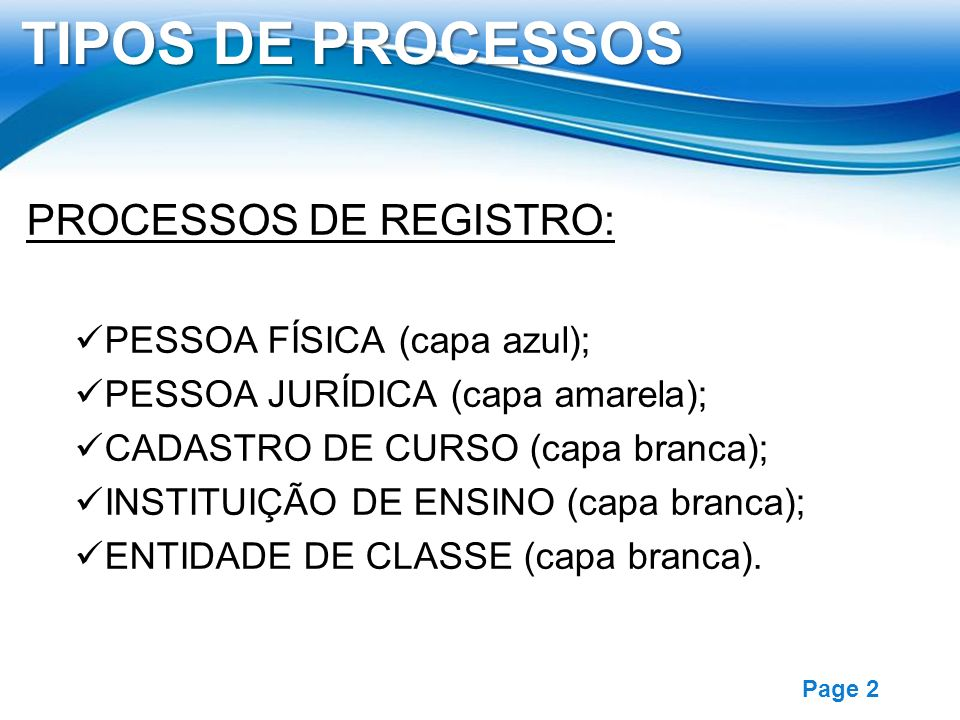 TIPOS DE PROCESSOS PROCESSOS DE REGISTRO: PESSOA FÍSICA (capa azul);