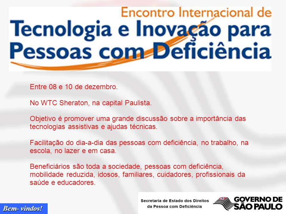 Entre 08 e 10 de dezembro.No WTC Sheraton, na capital Paulista.