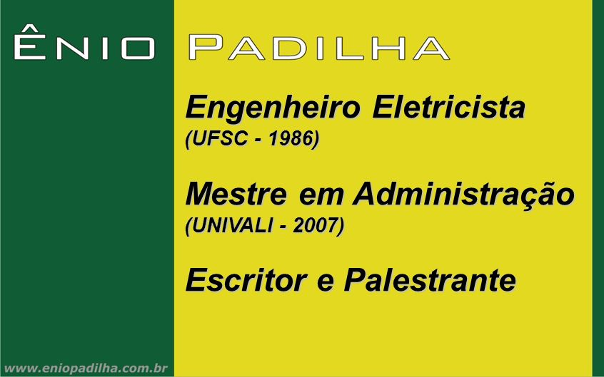 Engenheiro Eletricista Mestre em Administração Escritor e Palestrante