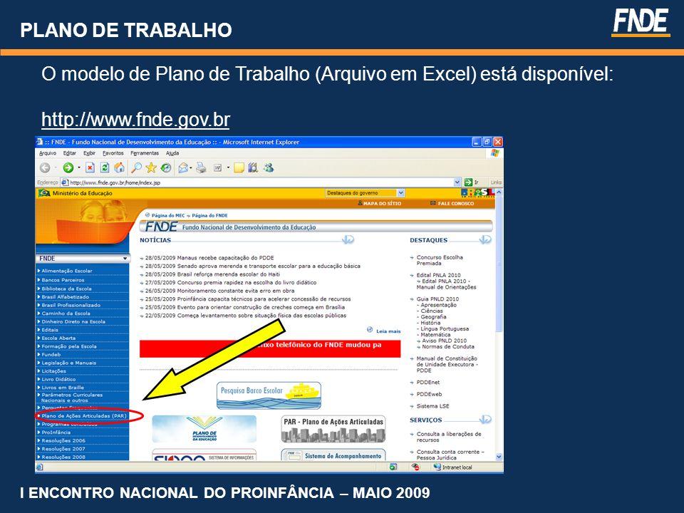 O modelo de Plano de Trabalho (Arquivo em Excel) está disponível: