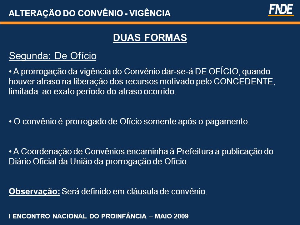 DUAS FORMAS Segunda: De Ofício ALTERAÇÃO DO CONVÊNIO - VIGÊNCIA