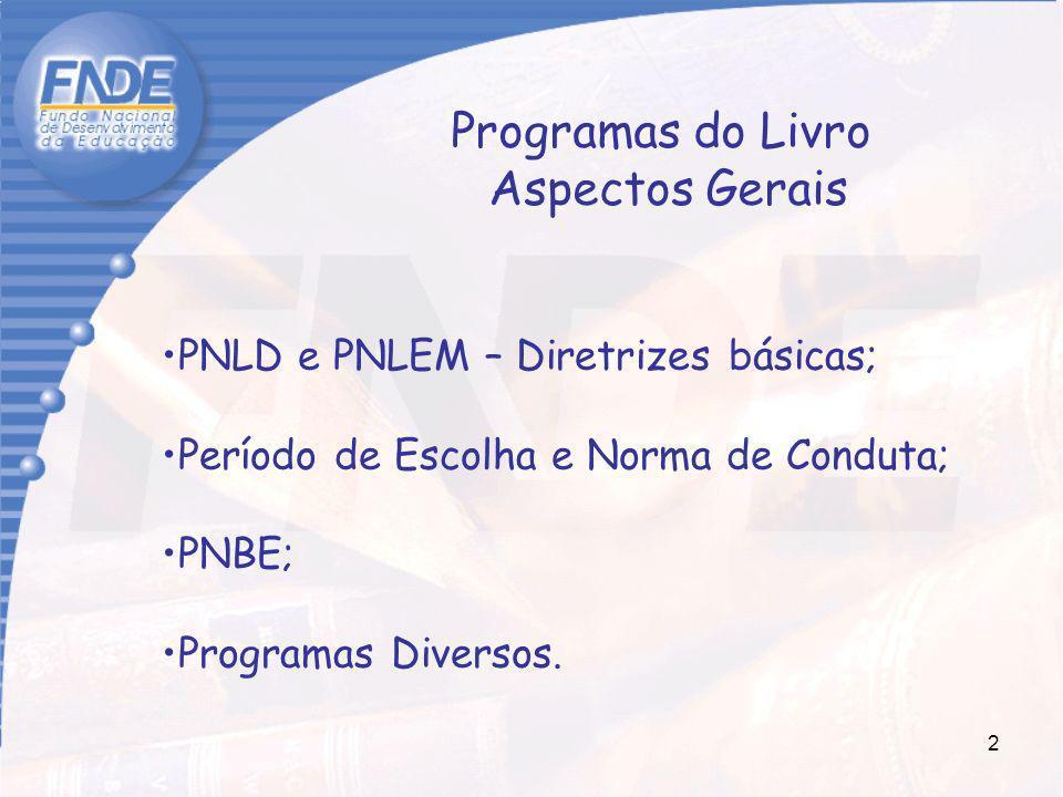 Programas do Livro Aspectos Gerais PNLD e PNLEM – Diretrizes básicas;