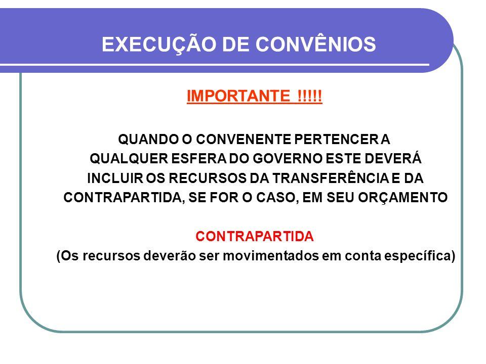 EXECUÇÃO DE CONVÊNIOS IMPORTANTE !!!!! QUANDO O CONVENENTE PERTENCER A