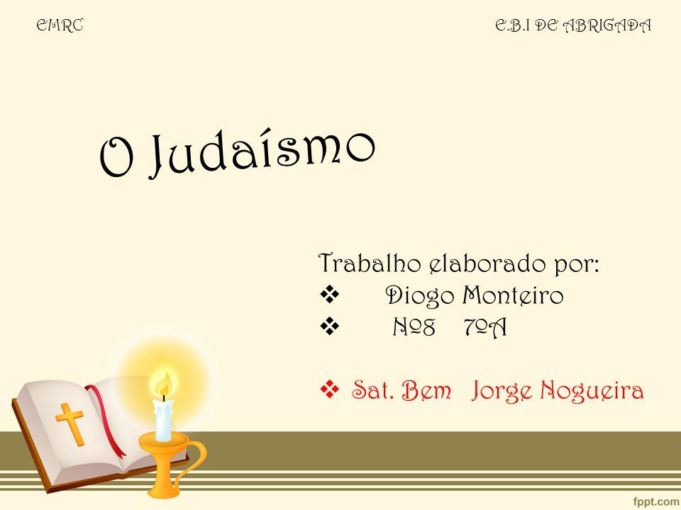 O Judaísmo Trabalho elaborado por: Diogo Monteiro Nº8 7ºA