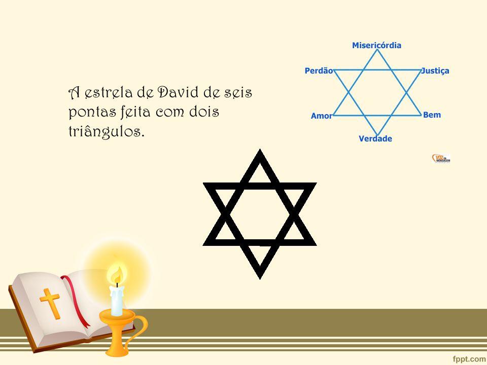 A estrela de David de seis pontas feita com dois triângulos.