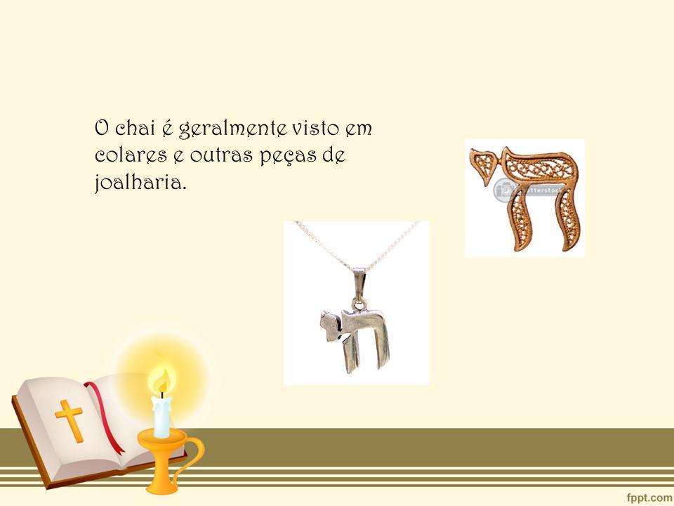 O chai é geralmente visto em colares e outras peças de joalharia.
