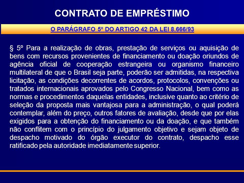CONTRATO DE EMPRÉSTIMO O PARÁGRAFO 5º DO ARTIGO 42 DA LEI 8.666/93