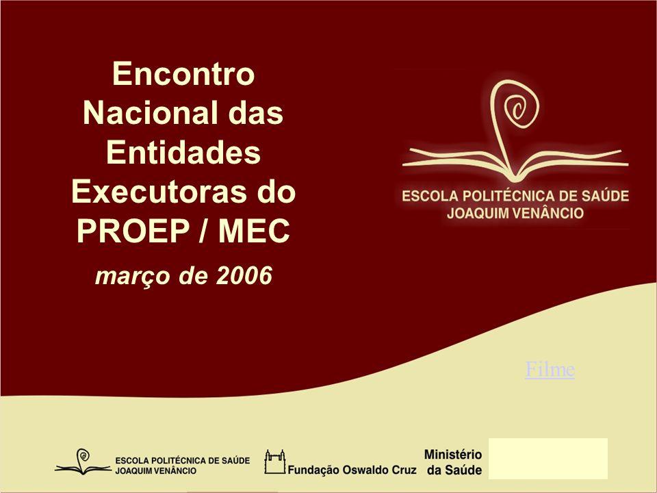 Encontro Nacional das Entidades Executoras do PROEP / MEC