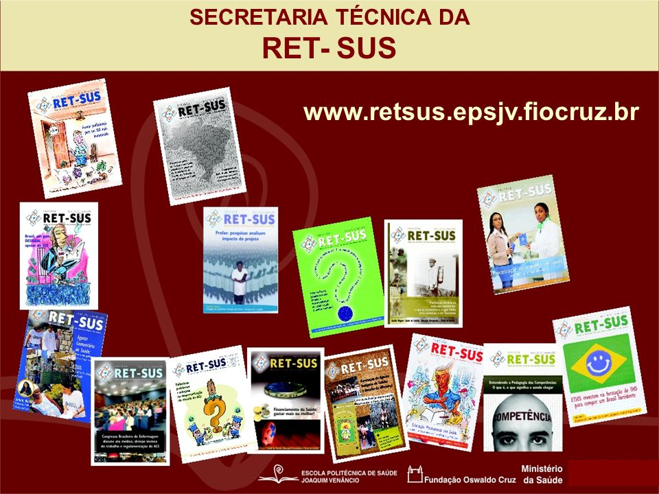 SECRETARIA TÉCNICA DA RET- SUS www.retsus.epsjv.fiocruz.br