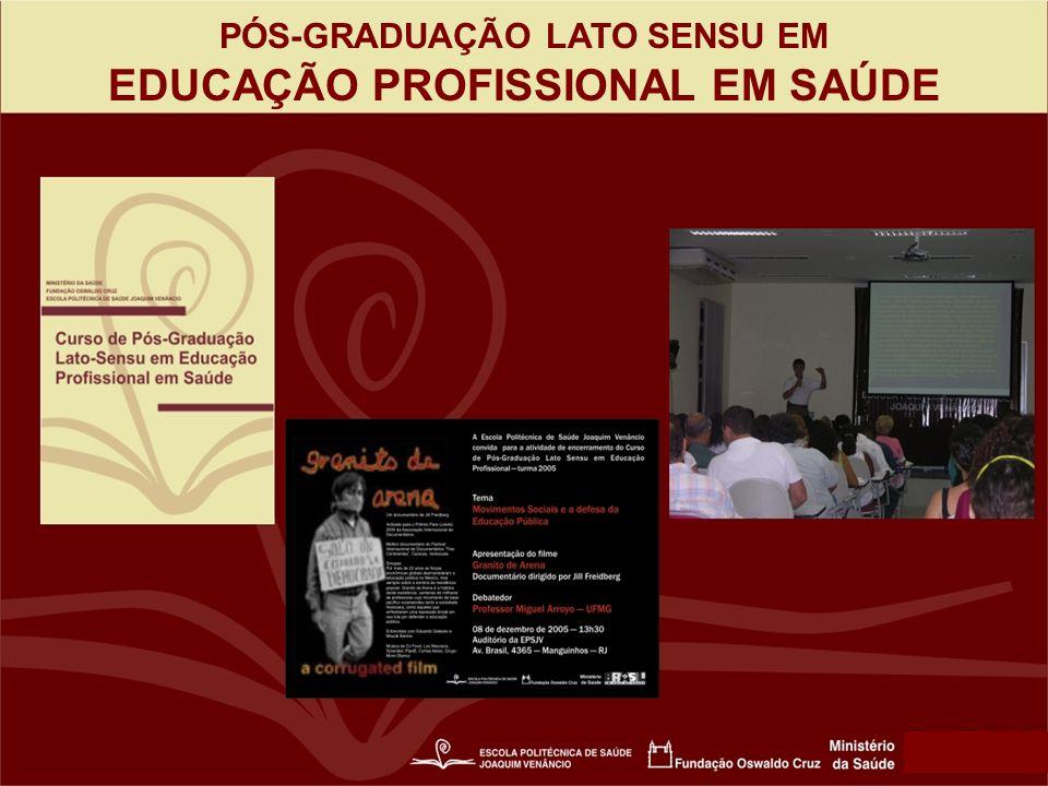 PÓS-GRADUAÇÃO LATO SENSU EM EDUCAÇÃO PROFISSIONAL EM SAÚDE