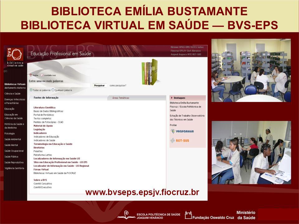 BIBLIOTECA EMÍLIA BUSTAMANTE BIBLIOTECA VIRTUAL EM SAÚDE — BVS-EPS