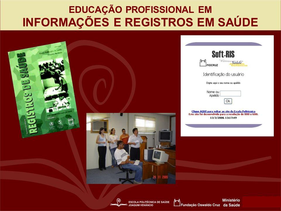 EDUCAÇÃO PROFISSIONAL EM INFORMAÇÕES E REGISTROS EM SAÚDE