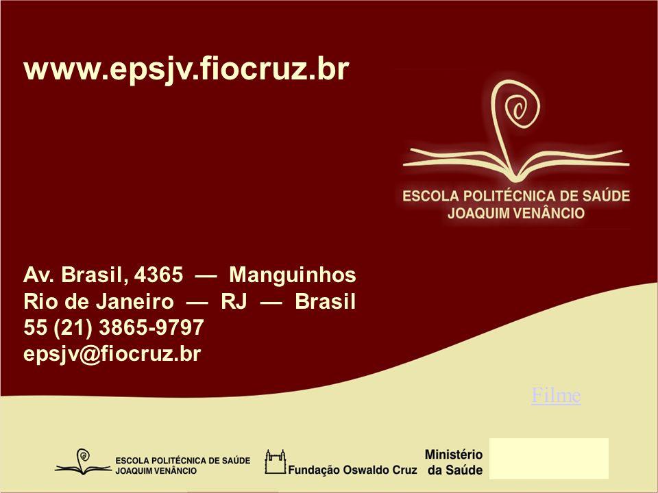www.epsjv.fiocruz.br Av. Brasil, 4365 — Manguinhos