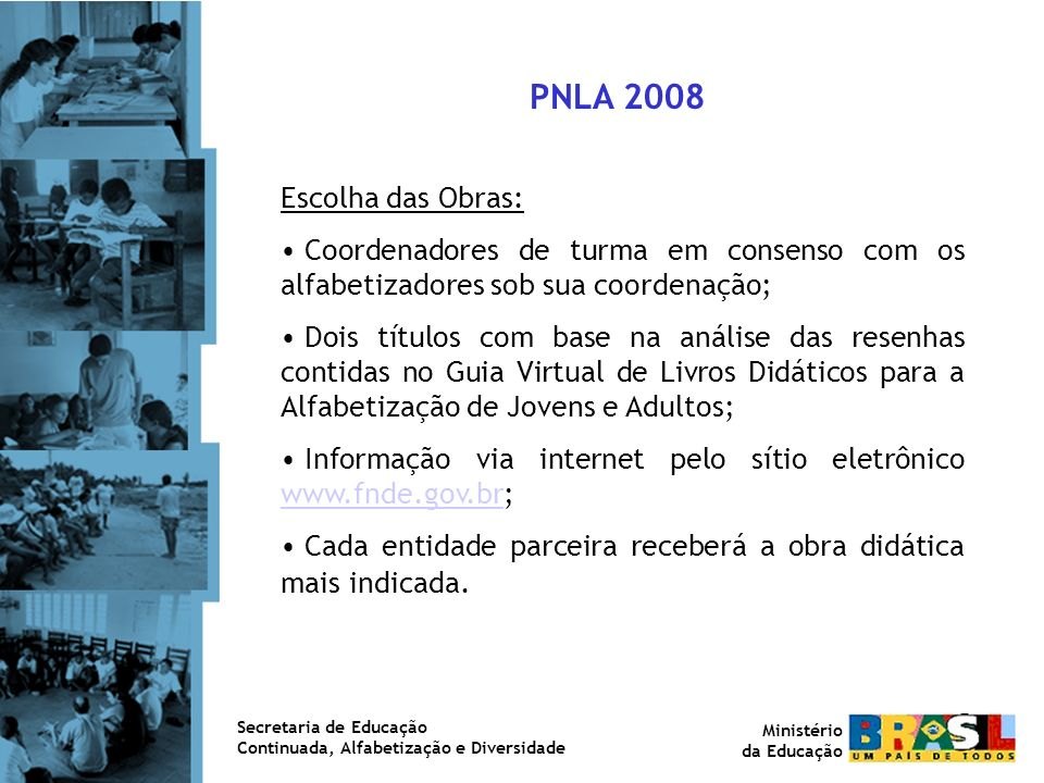 PNLA 2008 Escolha das Obras: