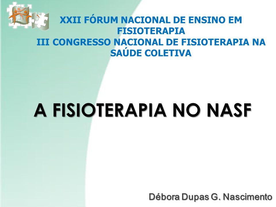 XXII FÓRUM NACIONAL DE ENSINO EM FISIOTERAPIA III CONGRESSO NACIONAL DE FISIOTERAPIA NA SAÚDE COLETIVA