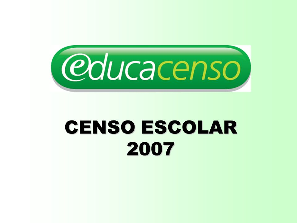 CENSO ESCOLAR 2007