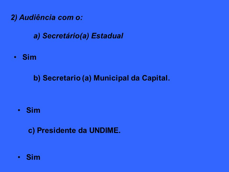 b) Secretario (a) Municipal da Capital.