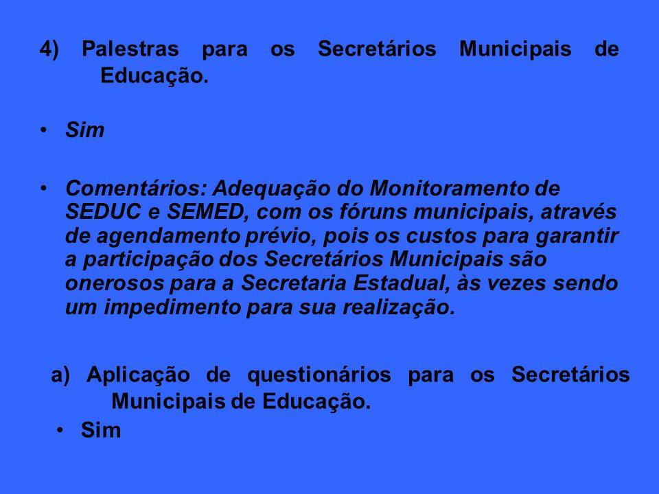 4) Palestras para os Secretários Municipais de Educação.