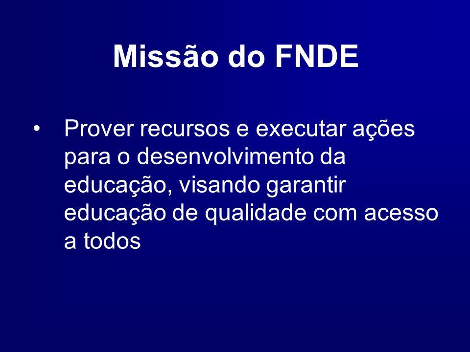 Missão do FNDE Prover recursos e executar ações para o desenvolvimento da educação, visando garantir educação de qualidade com acesso a todos.