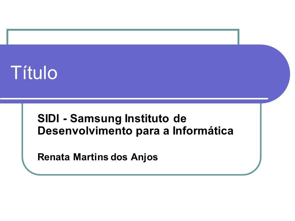 Título SIDI - Samsung Instituto de Desenvolvimento para a Informática
