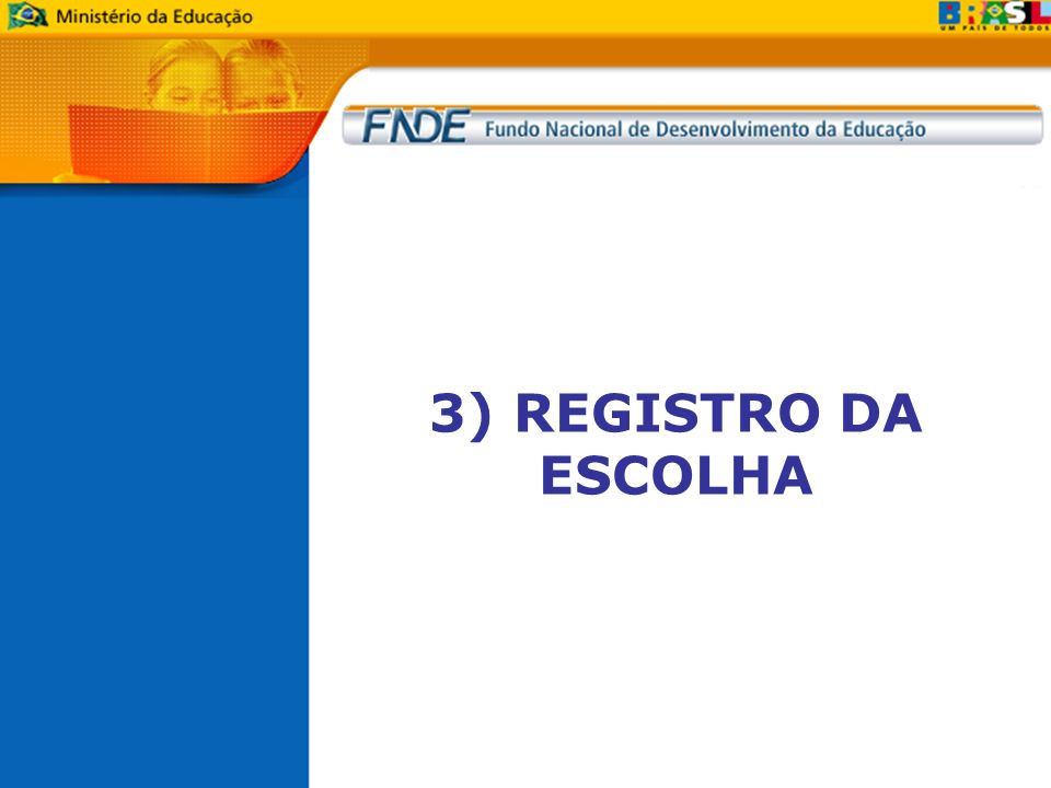 3) REGISTRO DA ESCOLHA
