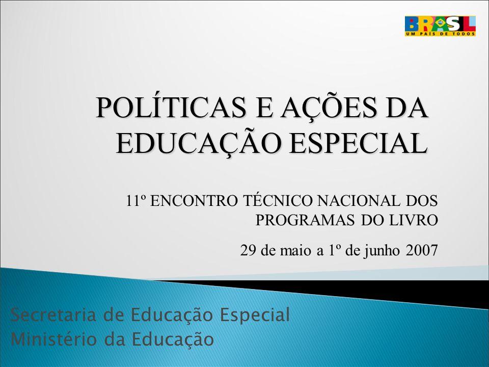 POLÍTICAS E AÇÕES DA EDUCAÇÃO ESPECIAL