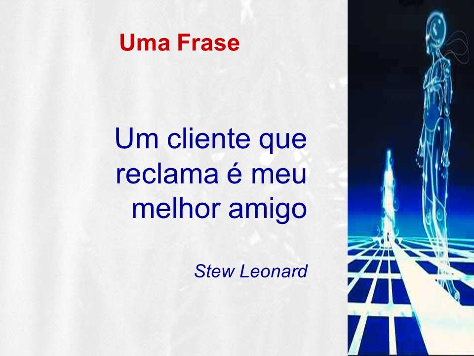 Um cliente que reclama é meu melhor amigo Stew Leonard