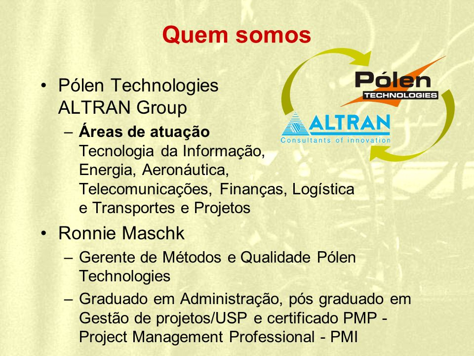 Quem somos Pólen Technologies ALTRAN Group Ronnie Maschk