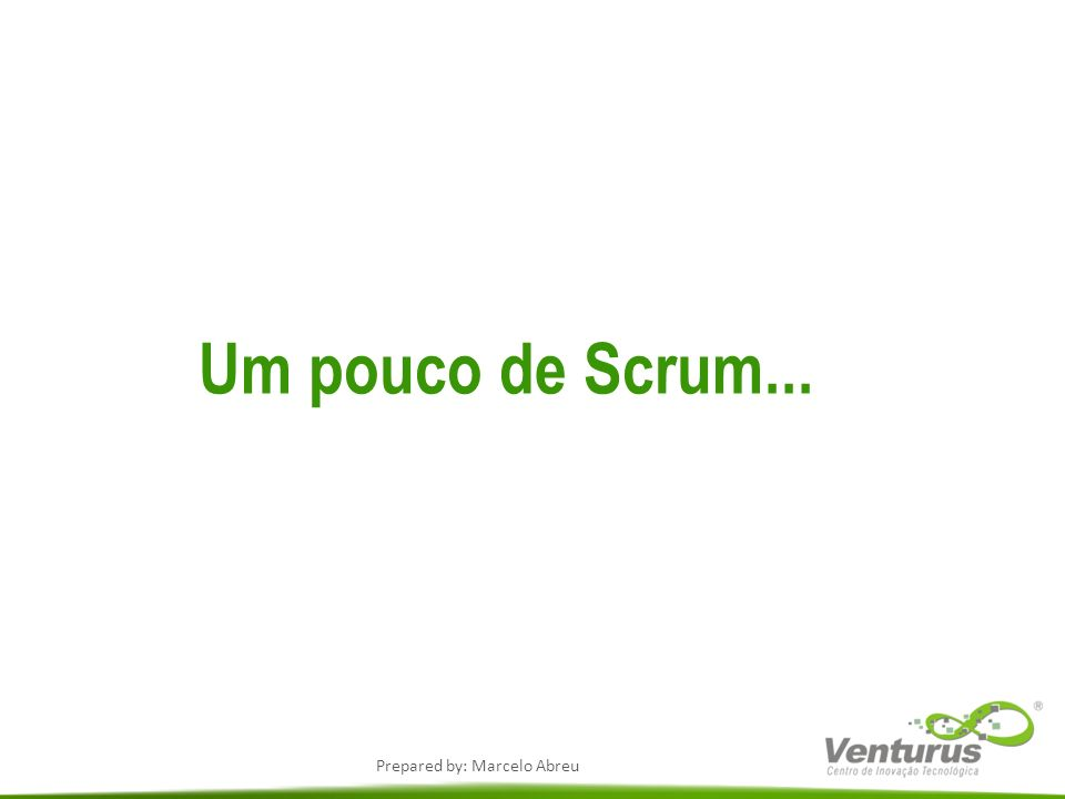 Um pouco de Scrum...