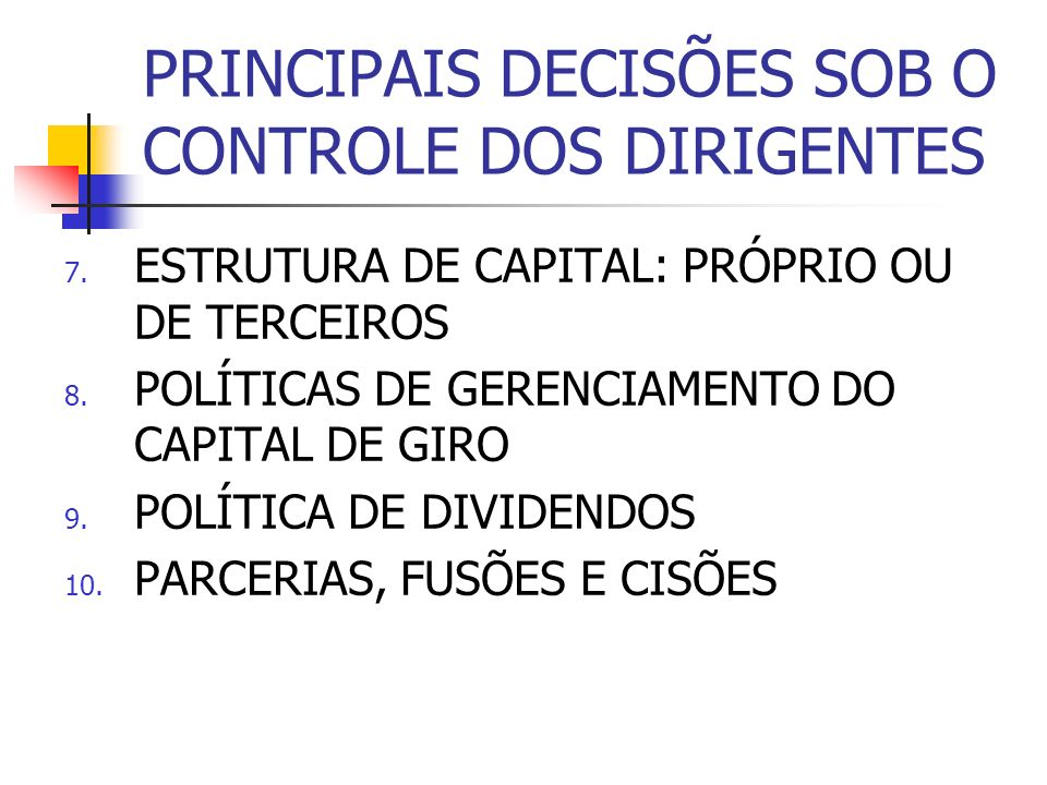 PRINCIPAIS DECISÕES SOB O CONTROLE DOS DIRIGENTES