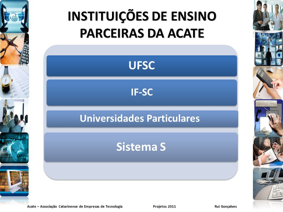 INSTITUIÇÕES DE ENSINO PARCEIRAS DA ACATE