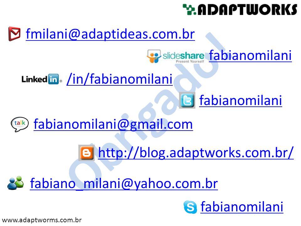 Obrigado! fmilani@adaptideas.com.br fabianomilani /in/fabianomilani