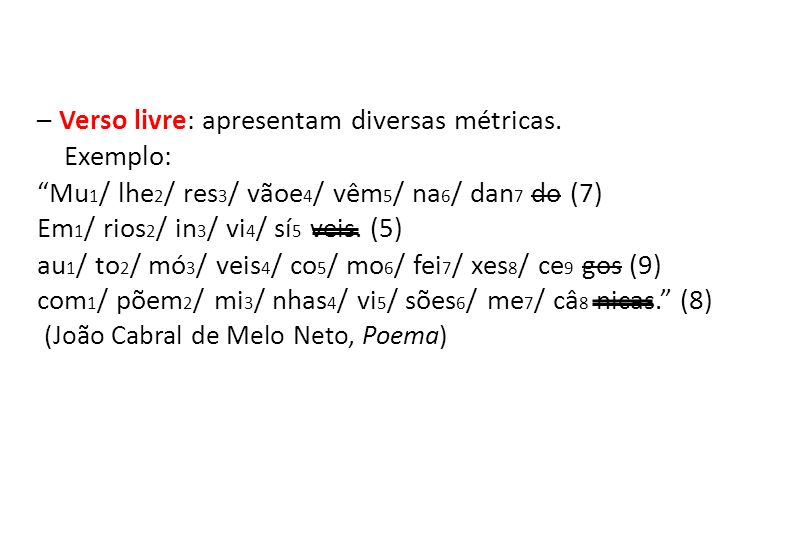 – Verso livre: apresentam diversas métricas.
